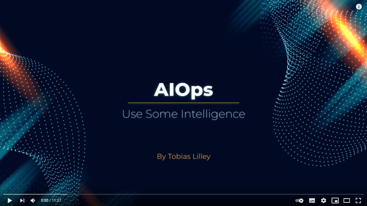 AIOps – Use Some Intelligence (Part 1)